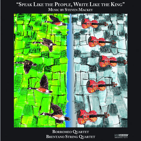 Steven Mackey <br> Speak Like the People, Write Like the King <BR> BRIDGE 9257