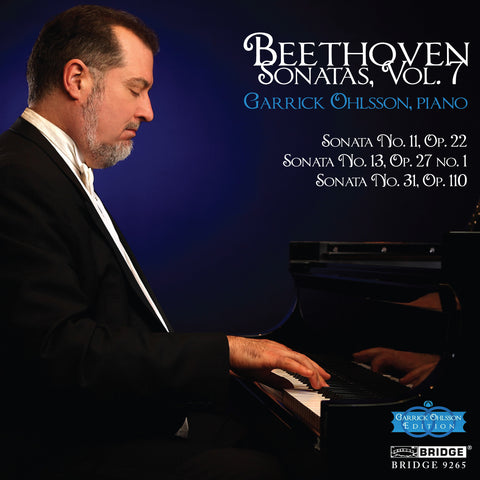 Garrick Ohlsson: Beethoven Sonatas, Vol. 7 <BR> BRIDGE 9265