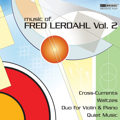 Music of Fred Lerdahl, Vol. 2 <BR> BRIDGE 9269