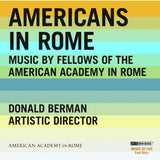 Americans in Rome <br> Music by Fellows of the American Academy in Rome <BR> BRIDGE 9271A/D