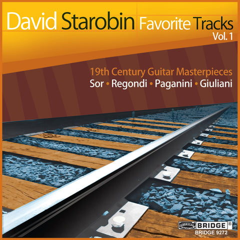 David Starobin: Favorite Tracks, Vol. 1 <BR> BRIDGE 9272