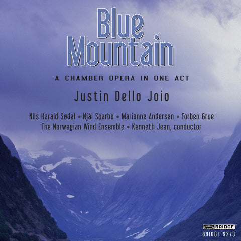Blue Mountain: A chamber opera in one act <BR> BRIDGE 9273