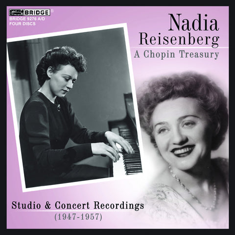 Nadia Reisenberg: A Chopin Treasury <BR> BRIDGE 9276A/D