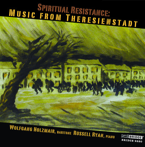 Spiritual Resistance: Music from Theresienstadt <BR> BRIDGE 9280