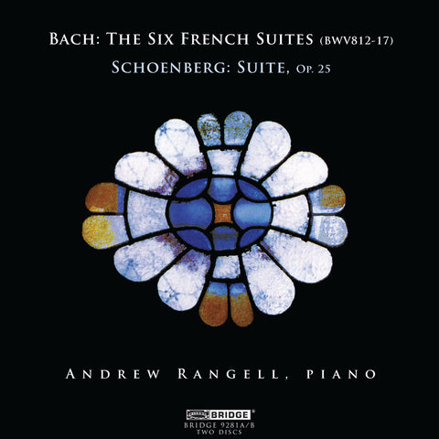 Andrew Rangell: Music of Bach and Schoenberg <BR> BRIDGE 9281A/B