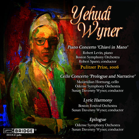 Yehudi Wyner: Orchestral Works <BR> BRIDGE 9282