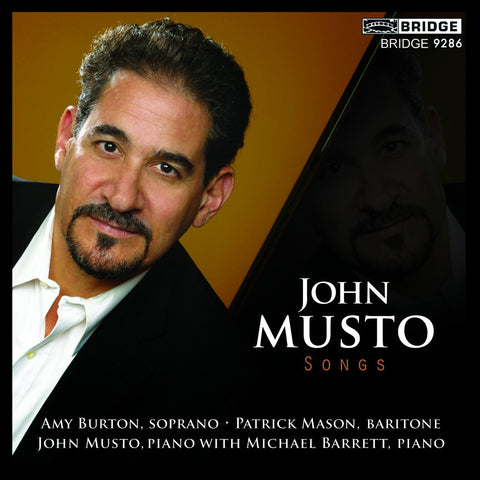 Songs of John Musto <BR> BRIDGE 9286