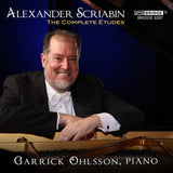 Garrick Ohlsson: Scriabin, the Complete Etudes for Piano <BR> BRIDGE 9287