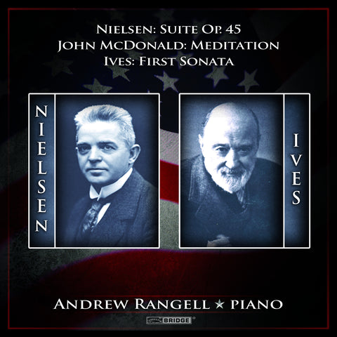 Andrew Rangell plays Ives, Nielsen & John McDonald <BR> BRIDGE 9295