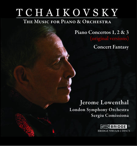 Jerome Lowenthal: Tchaikovsky - Music for Piano and Orchestra <BR> BRIDGE 9301A/B