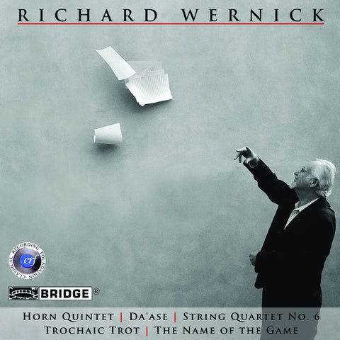 Music of Richard Wernick <BR> BRIDGE 9303