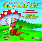 Lazy Andy Ant - Music of Stefan Wolpe, Volume 5 <BR> BRIDGE 9308