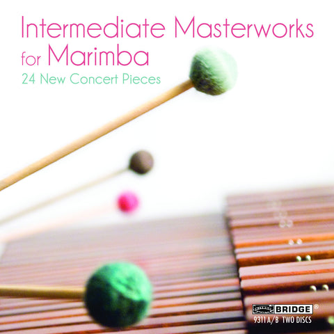 Intermediate Masterworks for Marimba <BR> BRIDGE 9311A/B