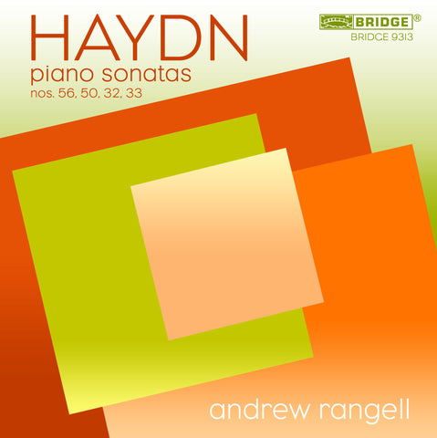 Haydn: Sonatas for Piano; Andrew Rangell, piano <BR> BRIDGE 9313