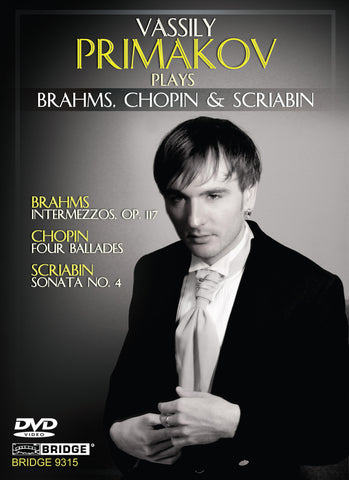 Vassily Primakov plays Brahms, Chopin & Scriabin <BR> BRIDGE 9315