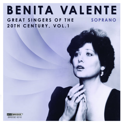 Benita Valente: Great Singers of the 20th Century <BR> BRIDGE 9316