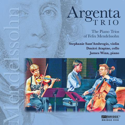 Argenta Trio: The Piano Trios of Felix Mendelssohn <BR> BRIDGE 9338