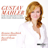 Hermine Haselböck sings three Mahler song cycles <BR> BRIDGE 9341