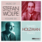 Music of Stefan Wolpe, Vol. 6 <BR> BRIDGE 9344