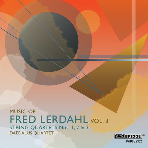 Music of Fred Lerdahl, Vol. 3 <BR> BRIDGE 9352