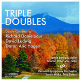 Triple Doubles <br> Danielpour, Ludwig, Hagen <BR> BRIDGE 9354