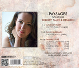 Paysages: French Songs by Debussy, Messiaen & Fauré <BR> BRIDGE 9356