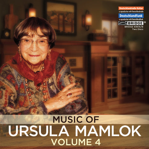 Ursula Mamlok, Volume 4 <BR> BRIDGE 9361A/B