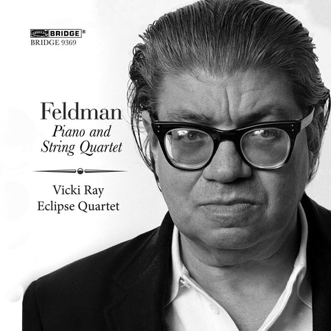 Piano and String Quartet: Morton Feldman, Vol. 4 <BR> BRIDGE 9369
