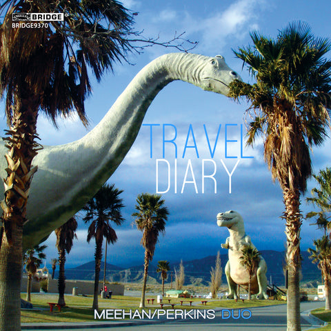 Meehan/Perkins Duo: Travel Diary <BR> BRIDGE 9370
