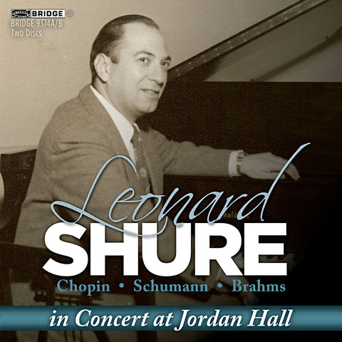 Leonard Shure in Concert at Jordan Hall <BR> BRIDGE 9374A/B