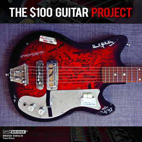 The $100 Guitar Project <BR> BRIDGE 9381A/B