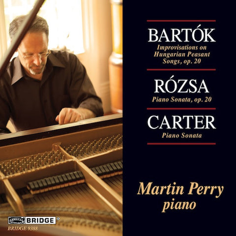Martin Perry plays Bartók, Rózsa & Carter <BR> BRIDGE 9388