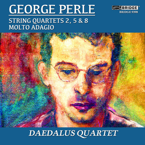 George Perle: String Quartets <BR> BRIDGE 9398