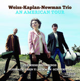 An American Tour: Weiss-Kaplan-Newman Trio <BR> BRIDGE 9407