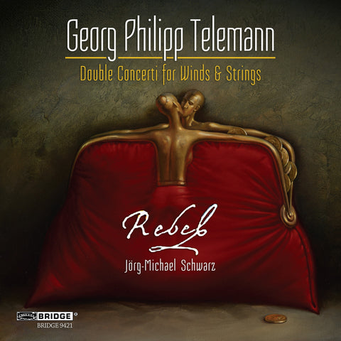 Rebel performs Georg Philipp Telemann: Double Concerti <BR> BRIDGE 9421