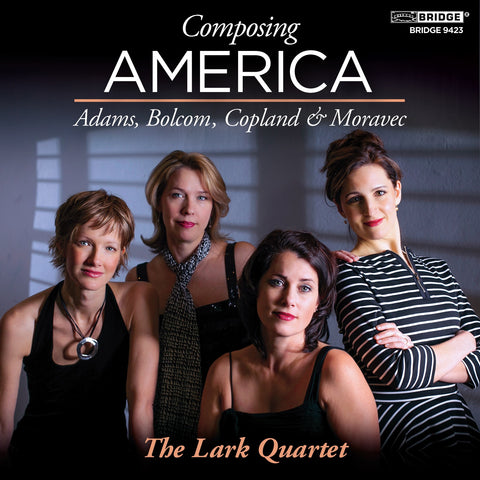 LARK QUARTET: Composing America <BR> BRIDGE 9423