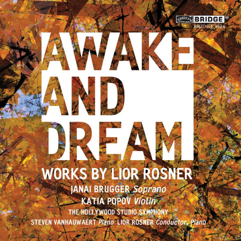 Awake and Dream, Music by Lior Rosner <BR> BRIDGE 9424