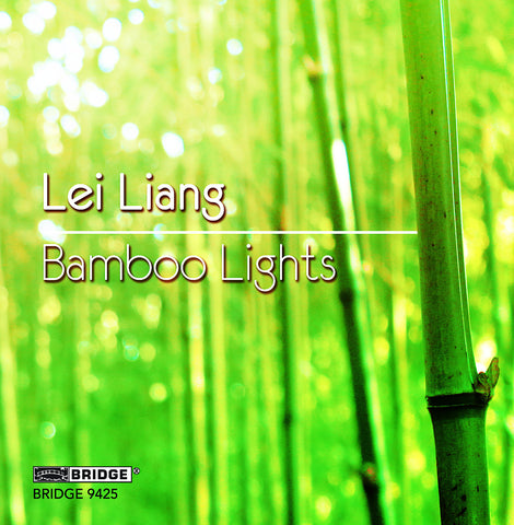 Lei Liang: Bamboo Lights <BR> BRIDGE 9425
