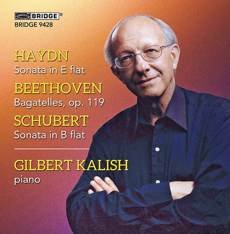 Gilbert Kalish plays Haydn, Beethoven and Schubert <BR> BRIDGE 9428