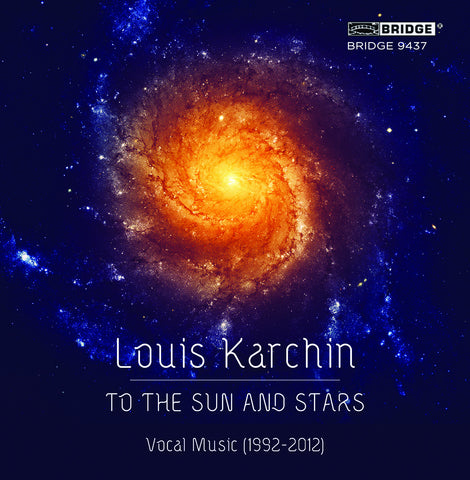 Louis Karchin: To the Sun and Stars <BR> BRIDGE 9437
