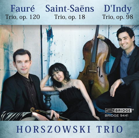 Horszowki Trio plays Saint-Saëns, Fauré and d'Indy <BR> BRIDGE 9441