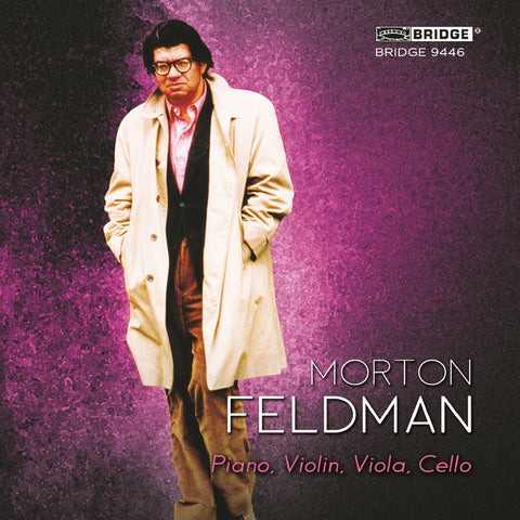 Morton Feldman: Piano, Violin, Viola, Cello <BR> BRIDGE 9446