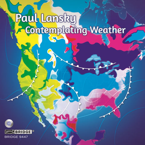 Paul Lansky: Contemplating Weather <BR> BRIDGE 9447