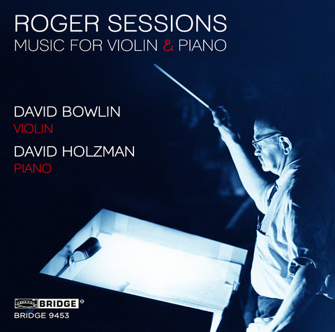 Roger Sessions: Music for Violin and Piano <BR> BRIDGE 9453