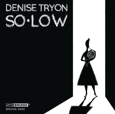 Denise Tryon: SO*LOW <BR> BRIDGE 9455