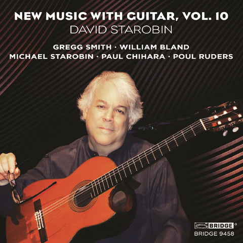 New Music with Guitar, Vol. 10 <br> David Starobin <br> BRIDGE 9458