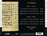 J.S. Bach: The Sonatas and Partitas <br> Mark Kaplan, violin <br> BRIDGE 9460A/B