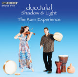 Shadow and Light - duoJalal's Rumi Experience <br> BRIDGE 9469
