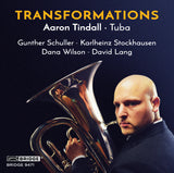 Transformations: Aaron Tindall, Tuba <br> BRIDGE 9471