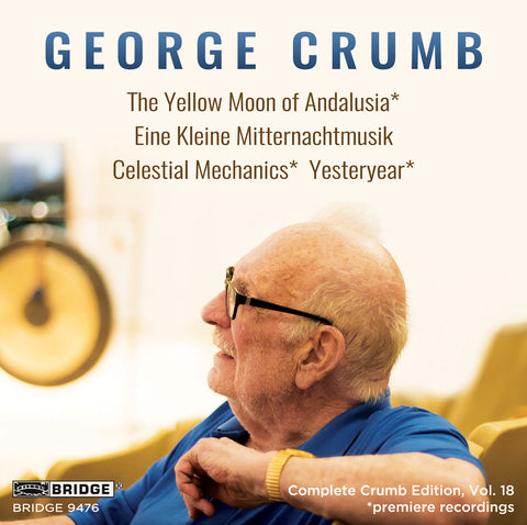 George Crumb Edition: Vol. 18 <br> BRIDGE 9476